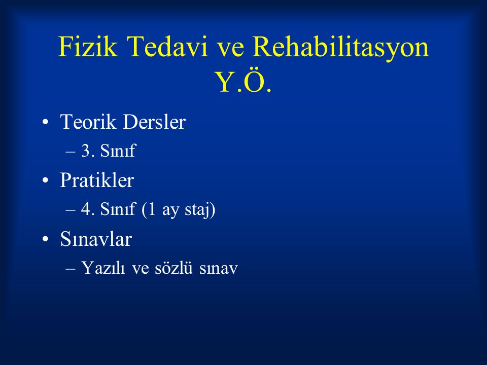 Fizik Tedavi ve Rehabilitasyon Y.Ö.