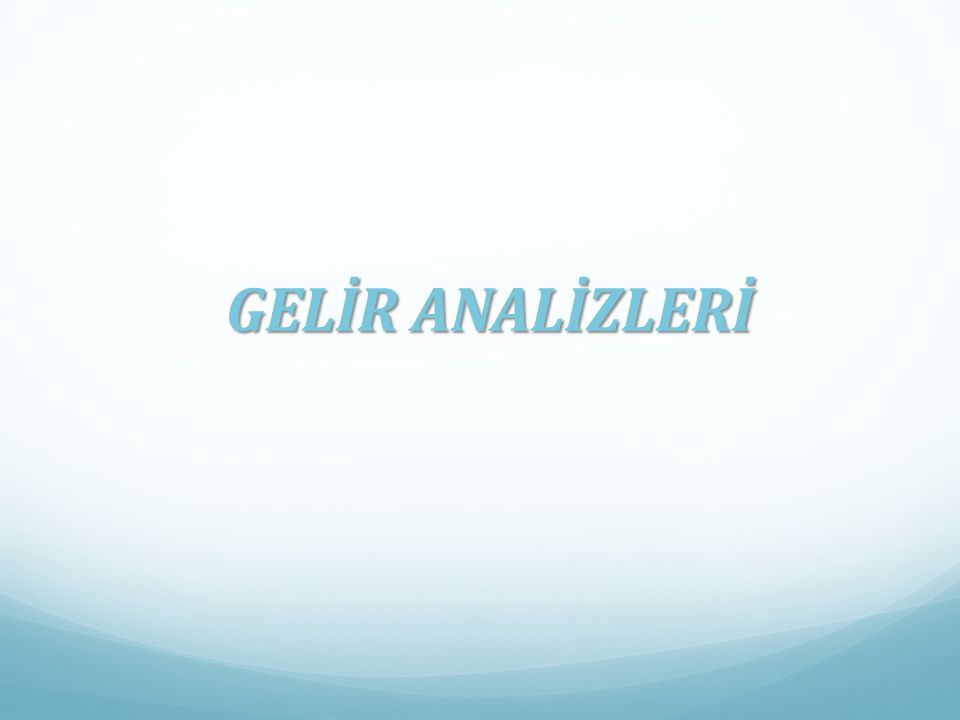 GELİR ANALİZLERİ