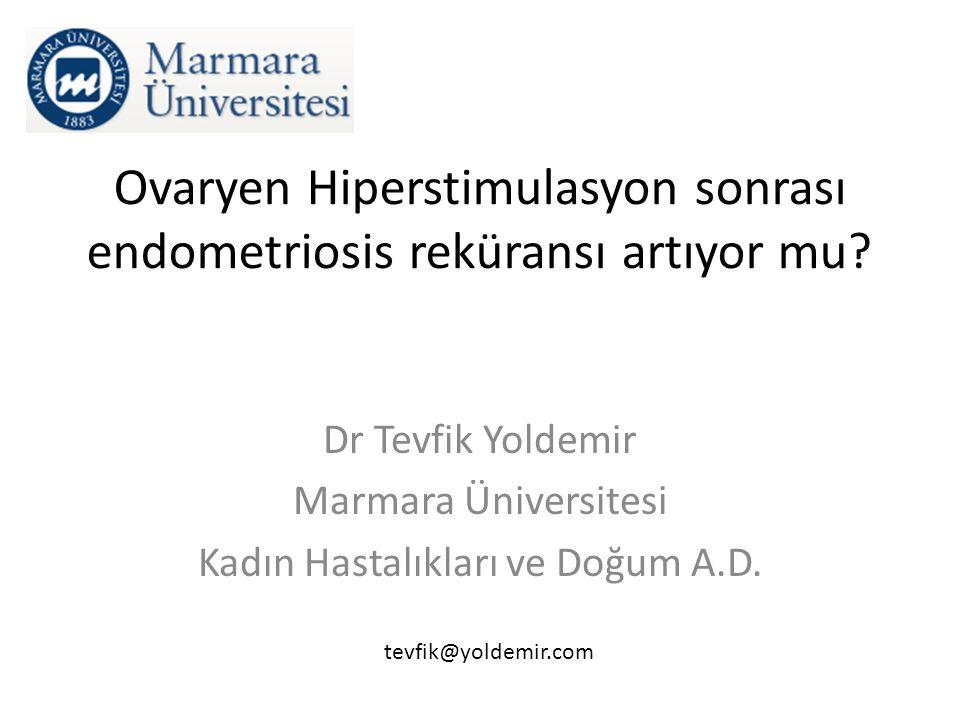 Ovaryen Hiperstimulasyon sonrası endometriosis reküransı artıyor mu