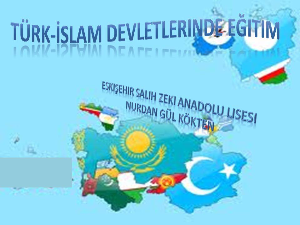 Türk-İslam Devletlerinde Eğitim Eskişehir Salih Zeki Anadolu Lisesi