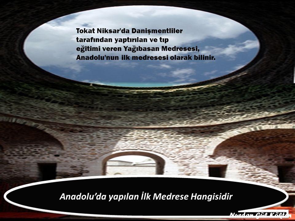 Anadolu'da yapılan İlk Medrese Hangisidir
