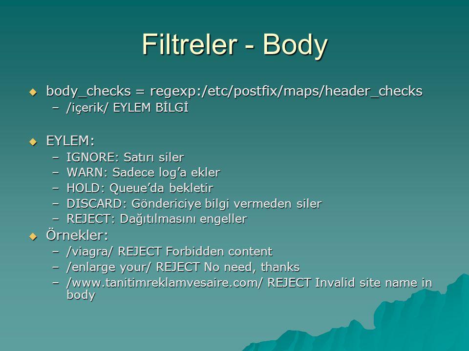 Filtreler - Body body_checks = regexp:/etc/postfix/maps/header_checks