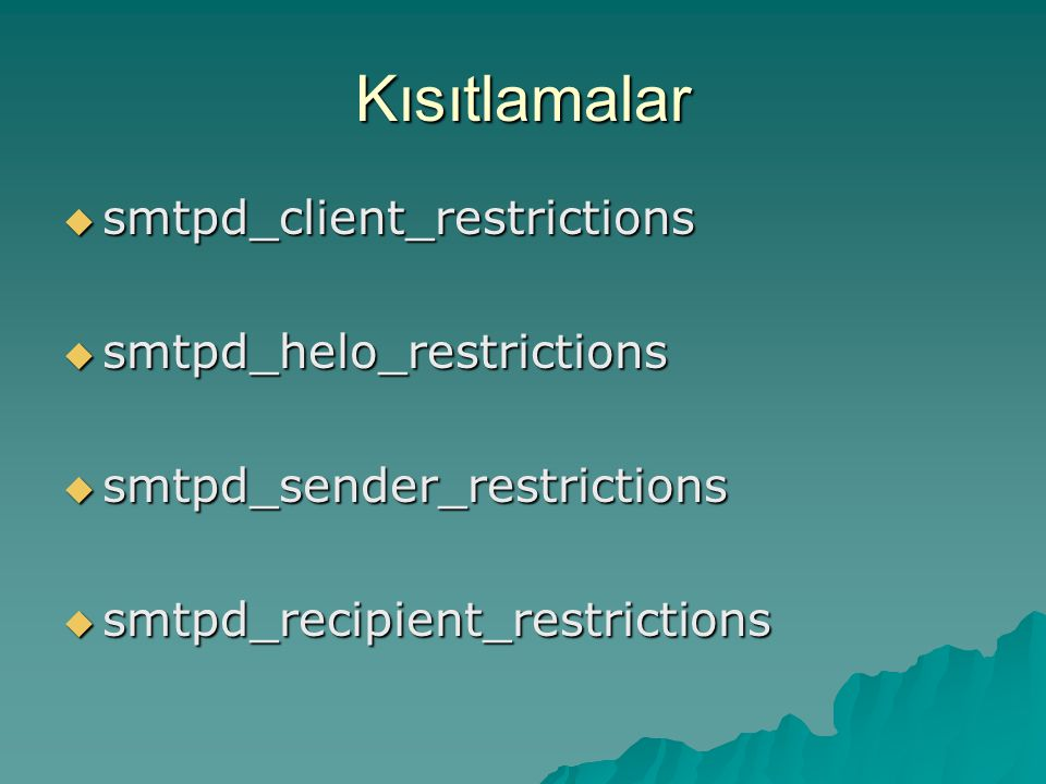 Kısıtlamalar smtpd_client_restrictions smtpd_helo_restrictions