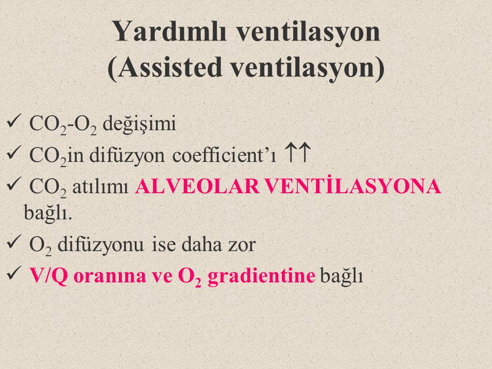 Yardımlı ventilasyon (Assisted ventilasyon)
