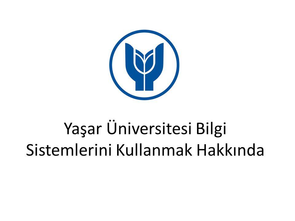 Yaşar Üniversitesi Bilgi Sistemlerini Kullanmak Hakkında