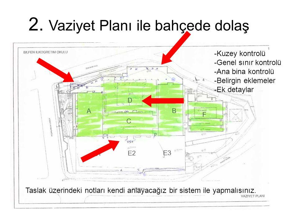 2. Vaziyet Planı ile bahçede dolaş