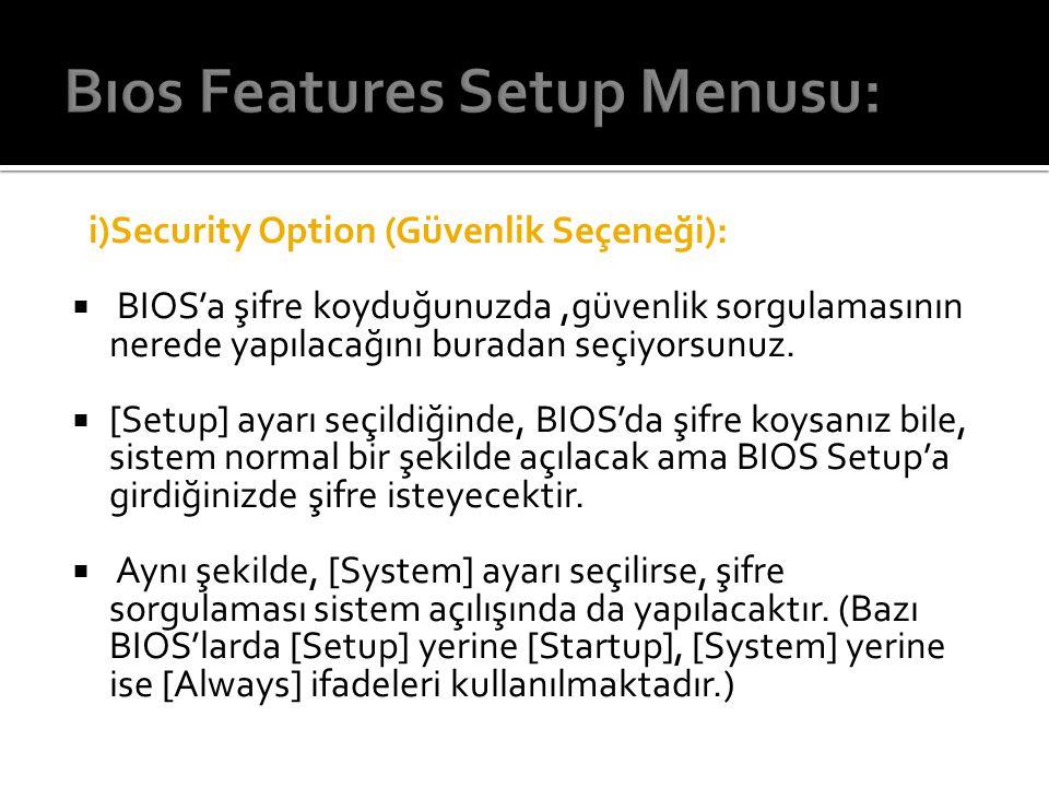 Bıos Features Setup Menusu: