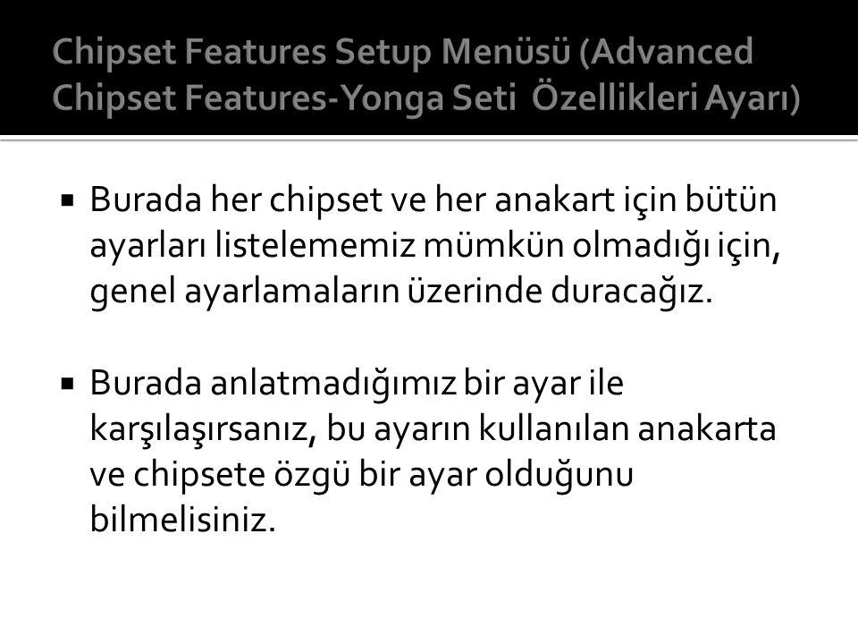 Chipset Features Setup Menüsü (Advanced Chipset Features-Yonga Seti Özellikleri Ayarı)
