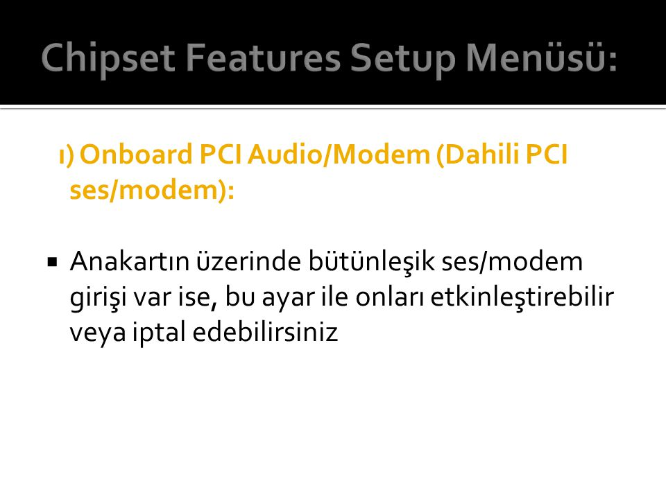 Chipset Features Setup Menüsü:
