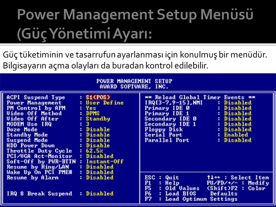 Power Management Setup Menüsü (Güç Yönetimi Ayarı: