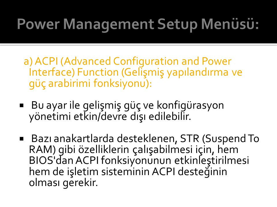 Power Management Setup Menüsü: