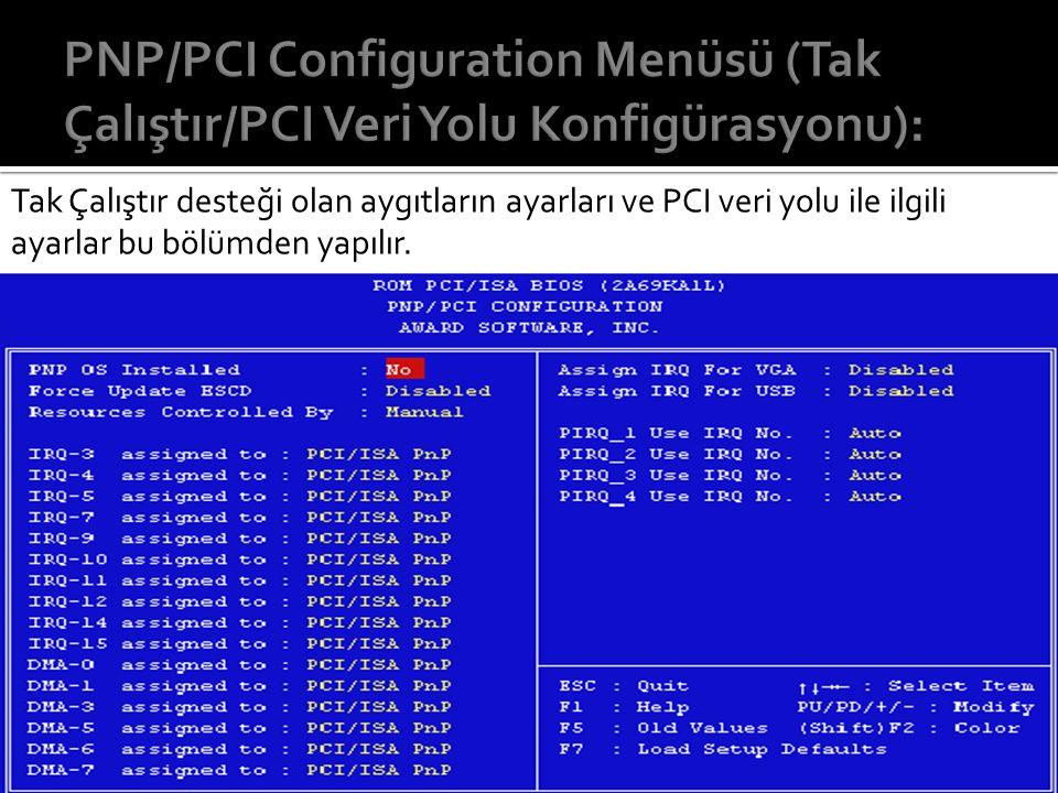 PNP/PCI Configuration Menüsü (Tak Çalıştır/PCI Veri Yolu Konfigürasyonu):