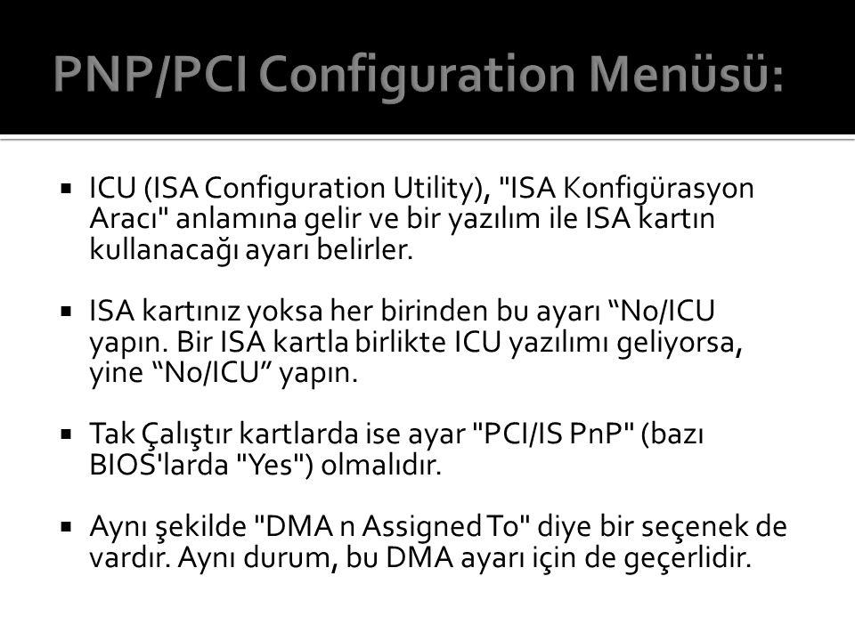 PNP/PCI Configuration Menüsü: