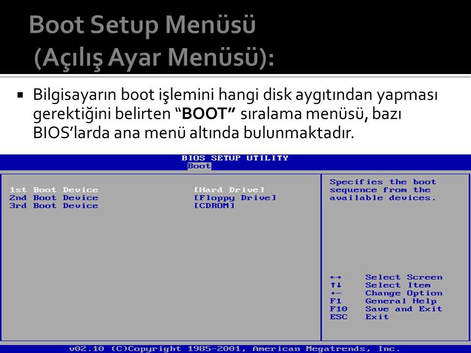 Boot Setup Menüsü (Açılış Ayar Menüsü):