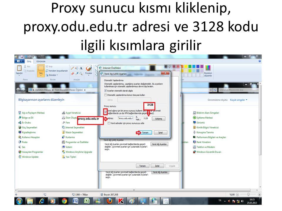 Proxy sunucu kısmı kliklenip, proxy. odu. edu