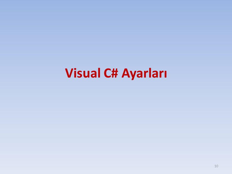 Visual C# Ayarları