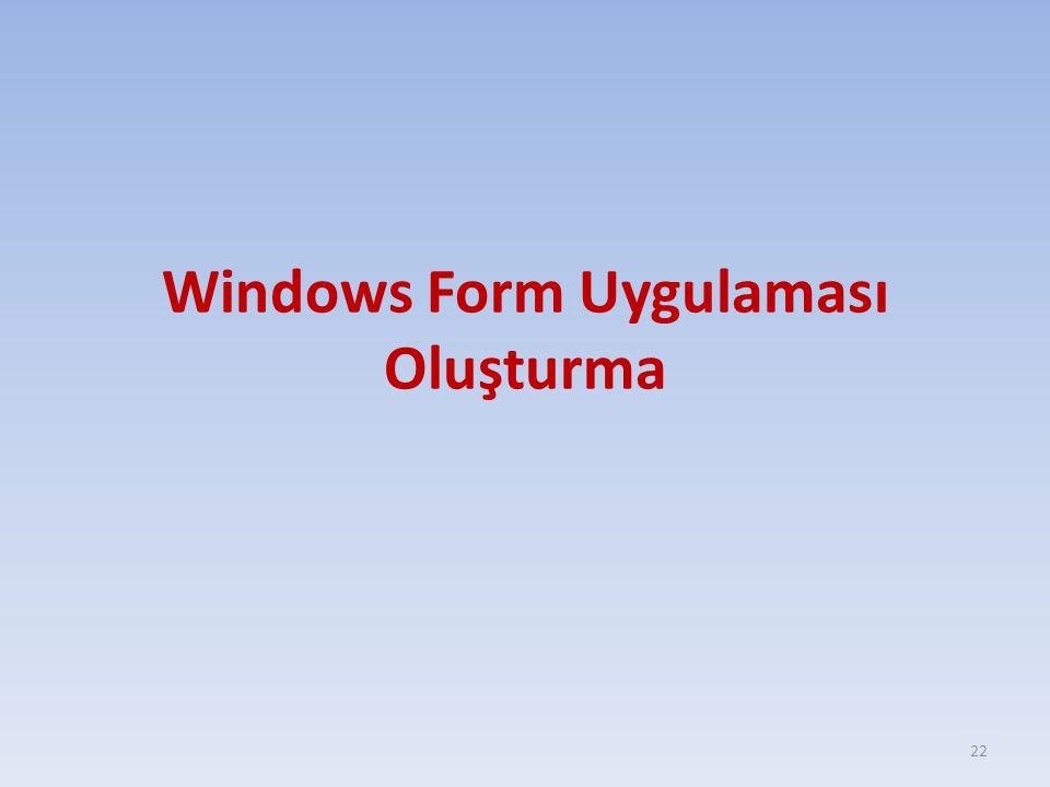 Windows Form Uygulaması Oluşturma