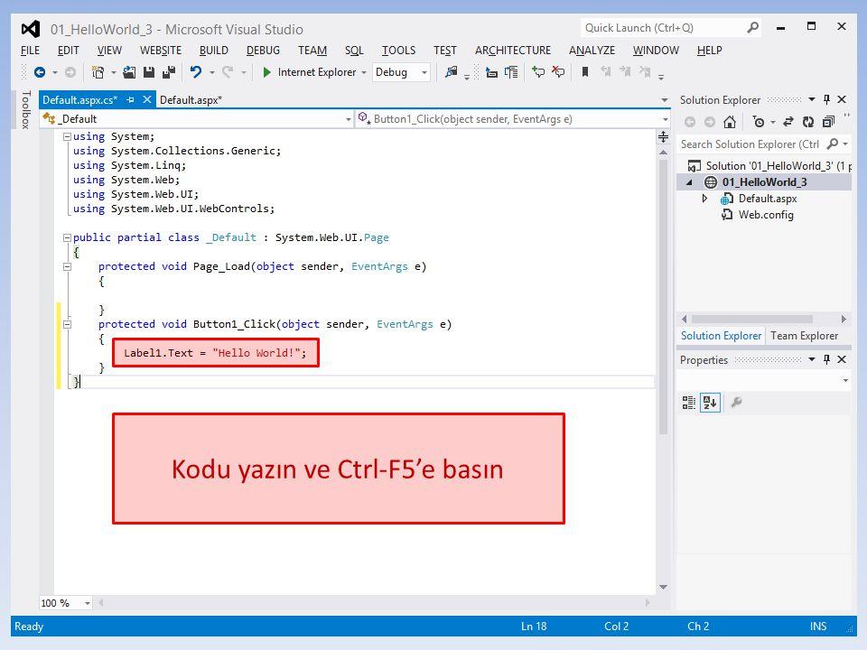 Kodu yazın ve Ctrl-F5'e basın