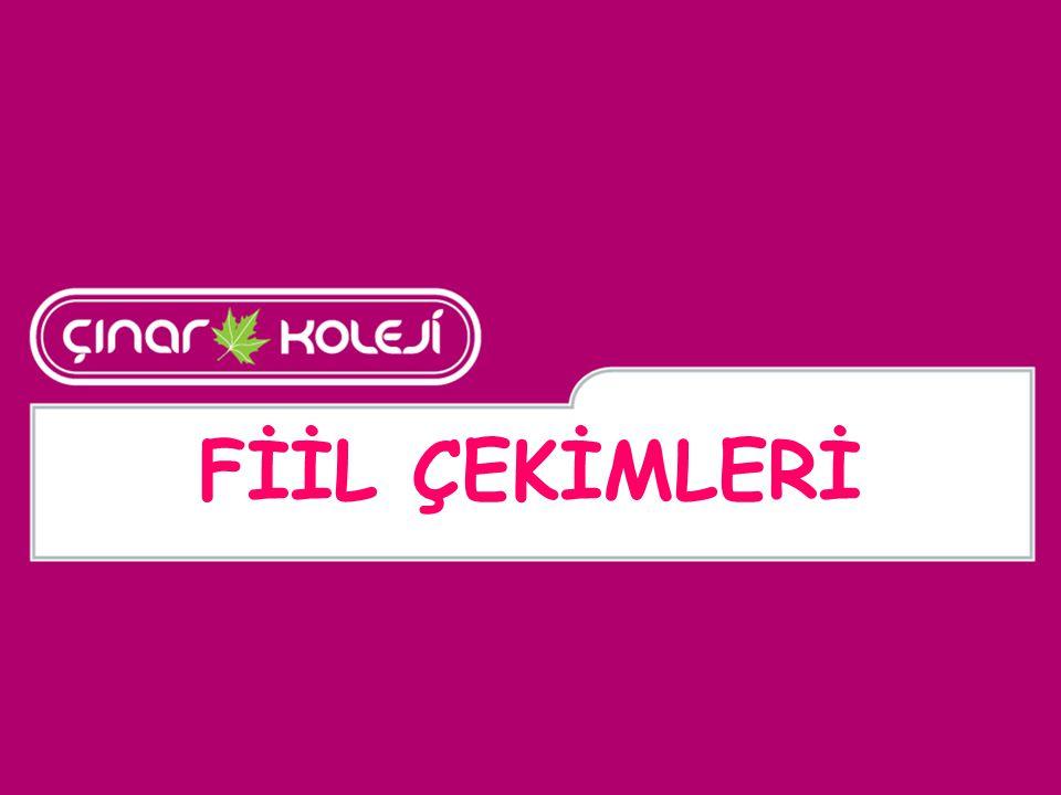 FİİL ÇEKİMLERİ