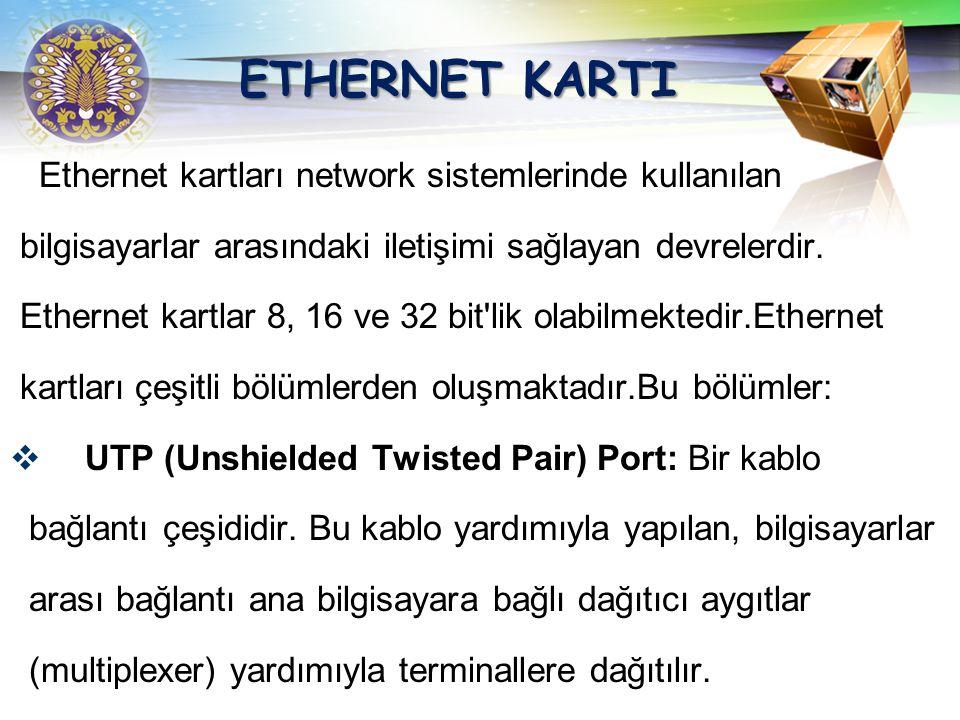ETHERNET KARTI Ethernet kartları network sistemlerinde kullanılan