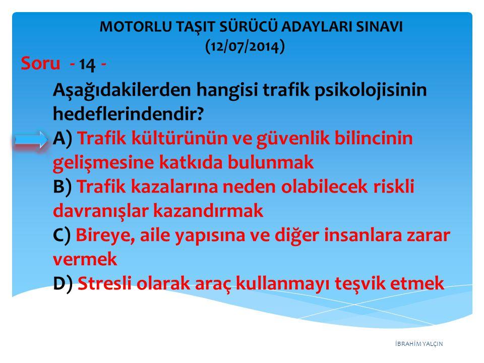 Aşağıdakilerden hangisi trafik psikolojisinin hedeflerindendir