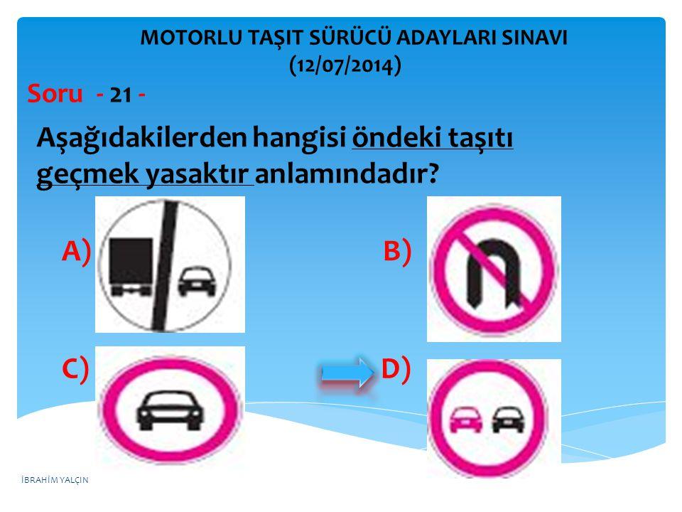Aşağıdakilerden hangisi öndeki taşıtı geçmek yasaktır anlamındadır