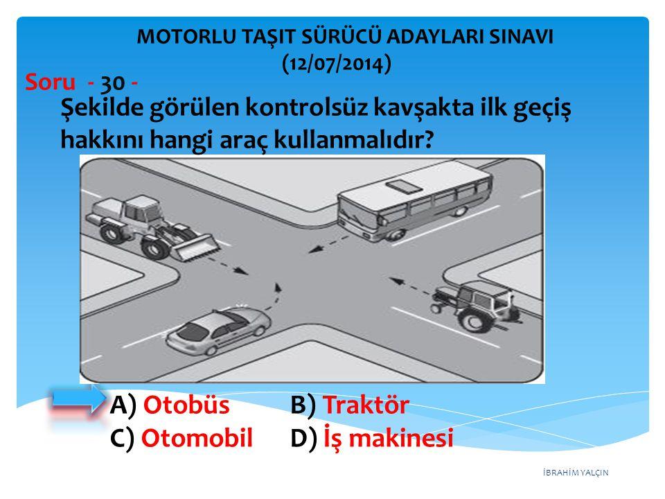 C) Otomobil D) İş makinesi