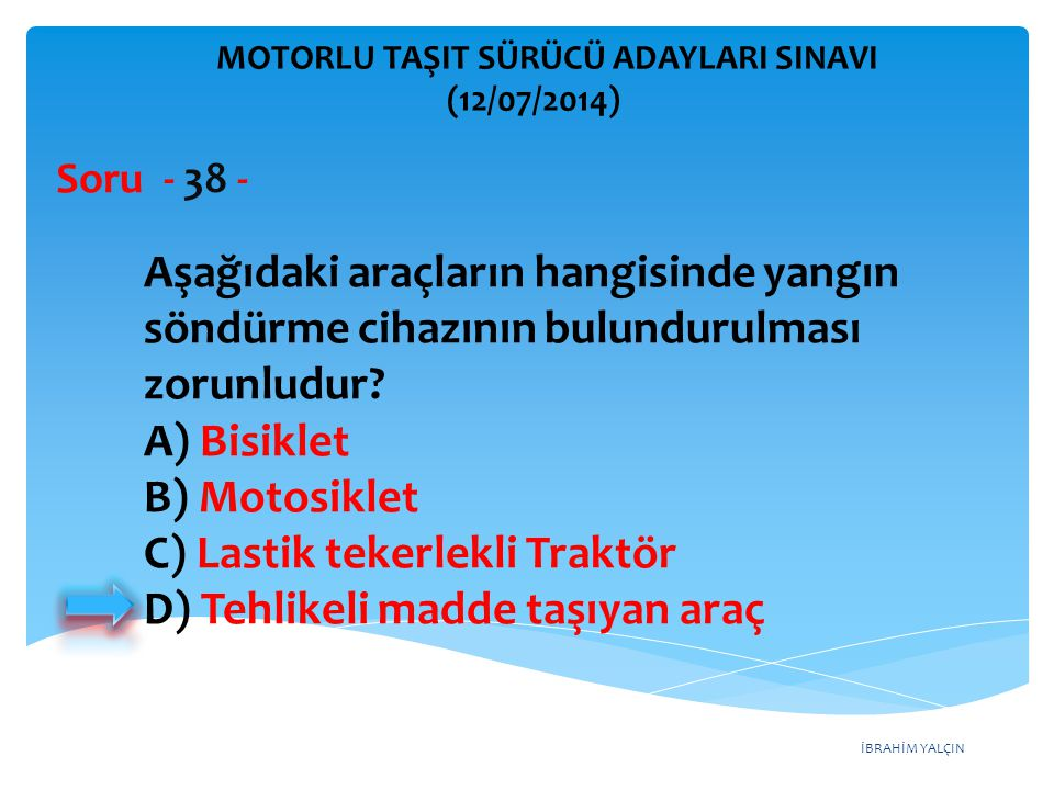 C) Lastik tekerlekli Traktör D) Tehlikeli madde taşıyan araç