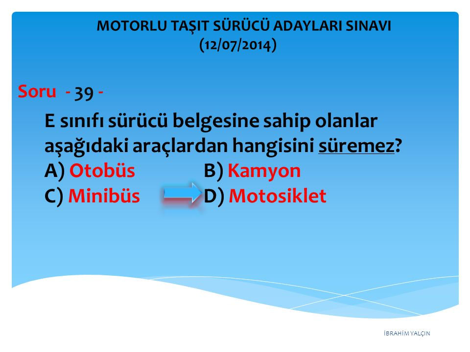 C) Minibüs D) Motosiklet