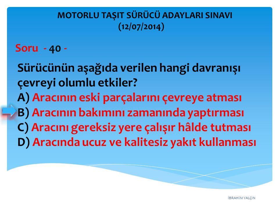 Sürücünün aşağıda verilen hangi davranışı çevreyi olumlu etkiler