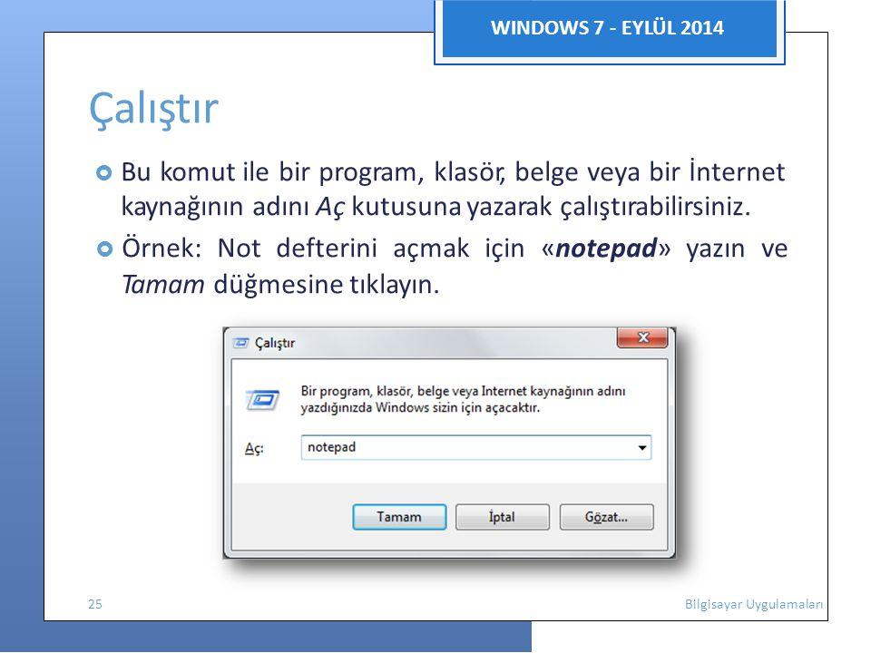  Örnek: Not defterini açmak için «notepad» yazın ve