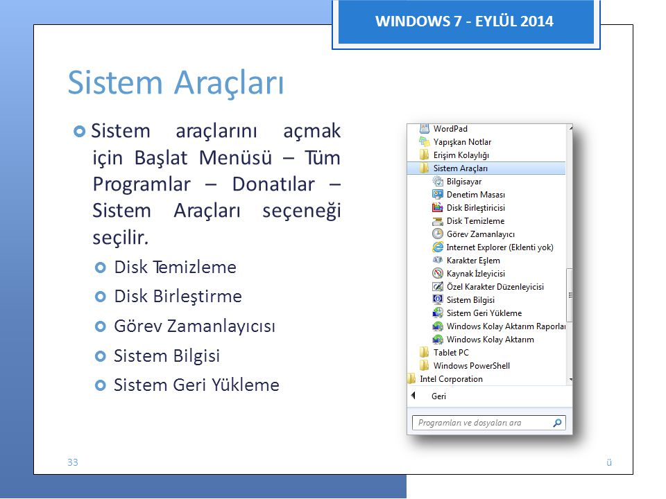 Sistem Araçları WINDOWS 7 - EYLÜL 2014
