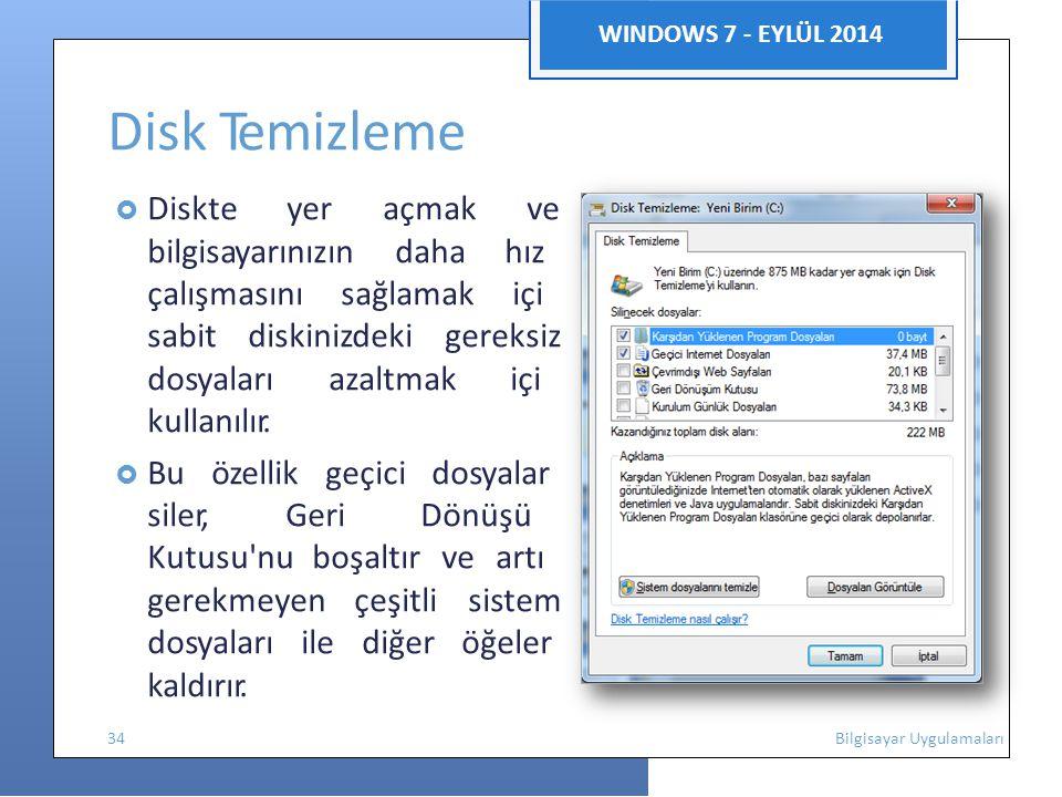 Disk Temizleme n m k WINDOWS 7 - EYLÜL 2014 lı n ı i
