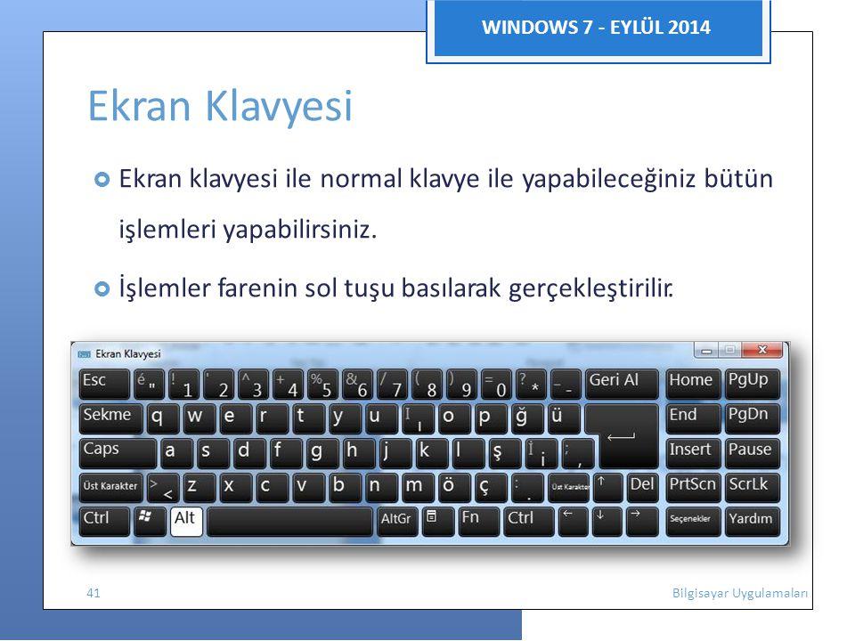 Ekran Klavyesi WINDOWS 7 - EYLÜL 2014 işlemleri yapabilirsiniz.