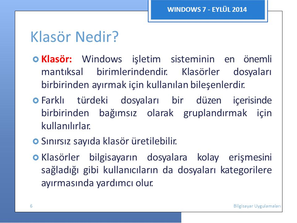 Klasör Nedir WINDOWS 7 - EYLÜL 2014