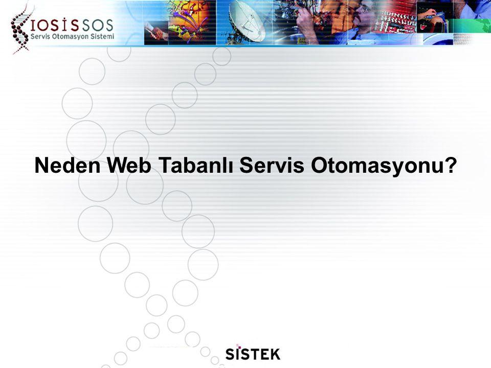 Neden Web Tabanlı Servis Otomasyonu