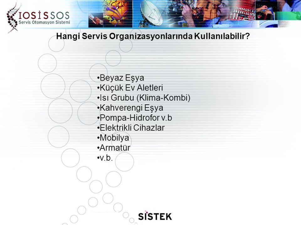 Hangi Servis Organizasyonlarında Kullanılabilir