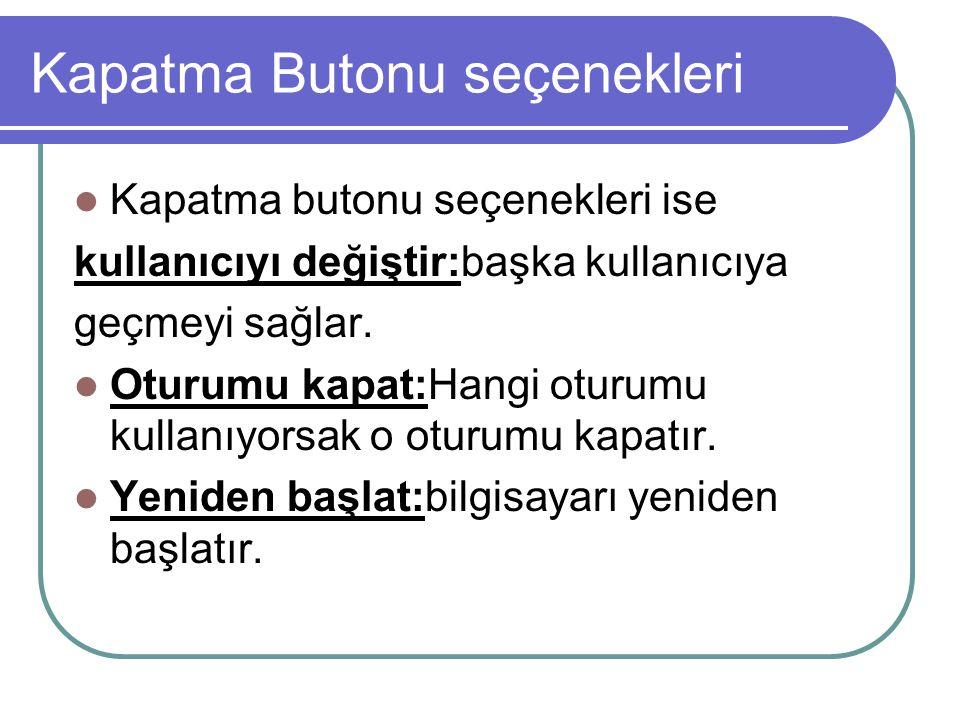 Kapatma Butonu seçenekleri