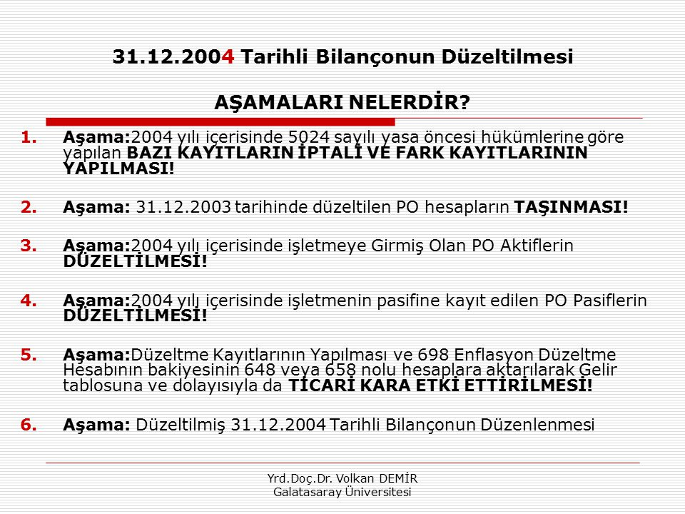 31.12.2004 Tarihli Bilançonun Düzeltilmesi AŞAMALARI NELERDİR