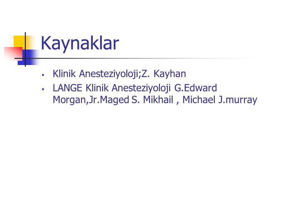 Kaynaklar Klinik Anesteziyoloji;Z. Kayhan