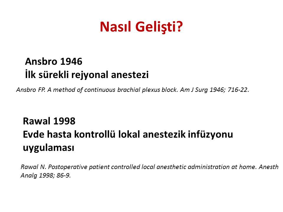 Nasıl Gelişti Ansbro 1946 İlk sürekli rejyonal anestezi Rawal 1998