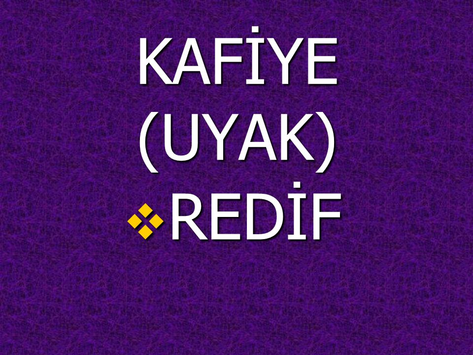 KAFİYE (UYAK) REDİF