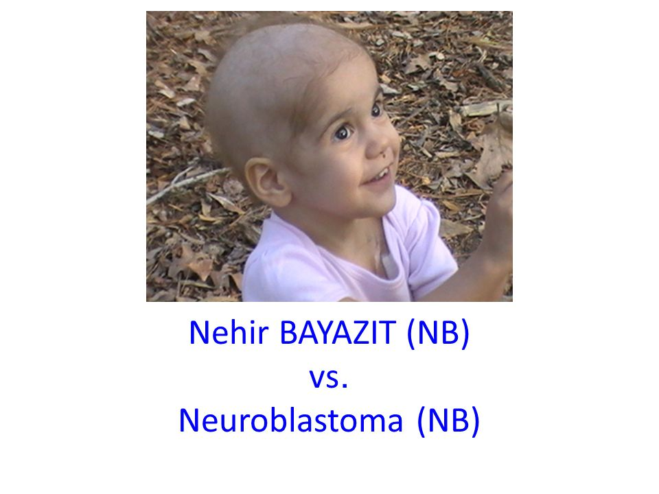 Nehir BAYAZIT (NB) vs. Neuroblastoma (NB)