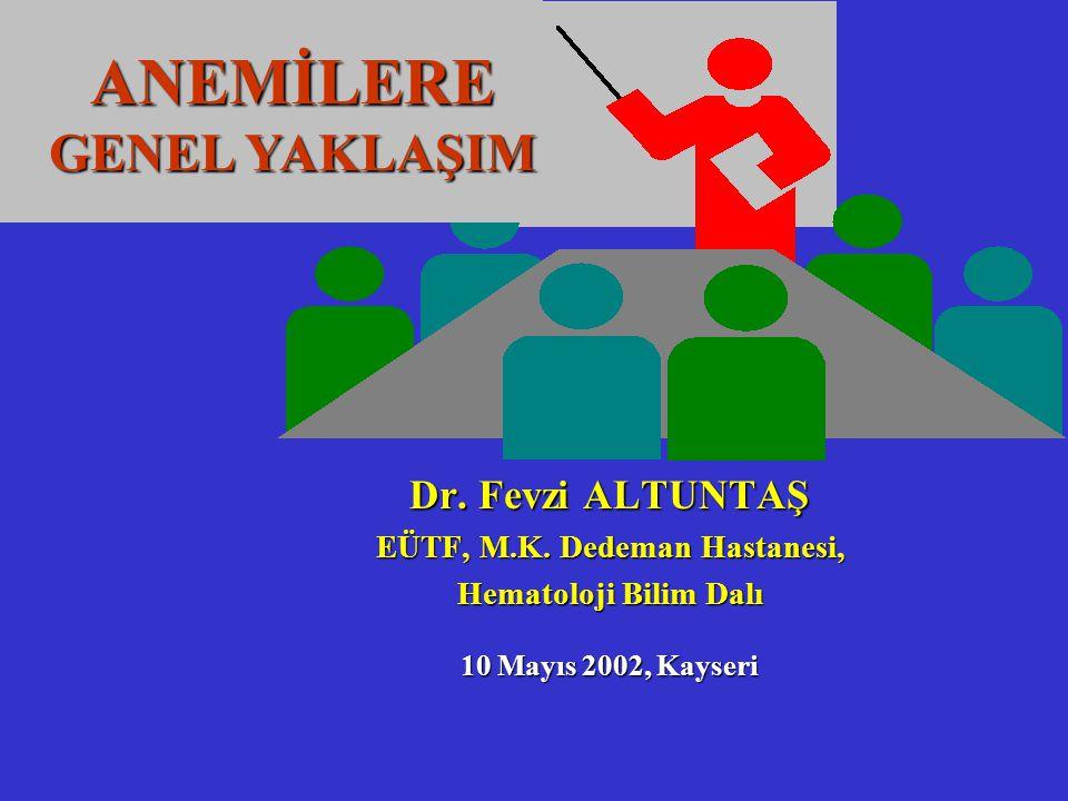 Dr. Fevzi ALTUNTAŞ EÜTF, M.K. Dedeman Hastanesi, Hematoloji Bilim Dalı