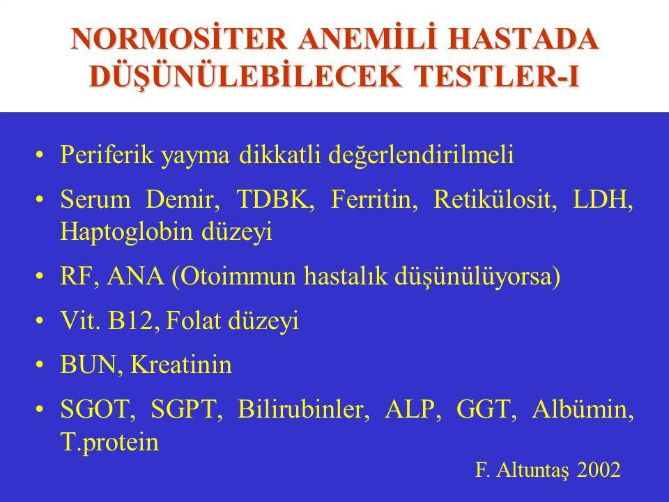 NORMOSİTER ANEMİLİ HASTADA DÜŞÜNÜLEBİLECEK TESTLER-I