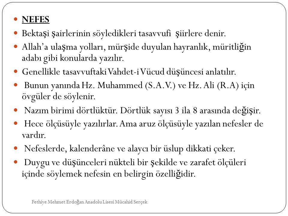 Bektaşi şairlerinin söyledikleri tasavvufi şiirlere denir.