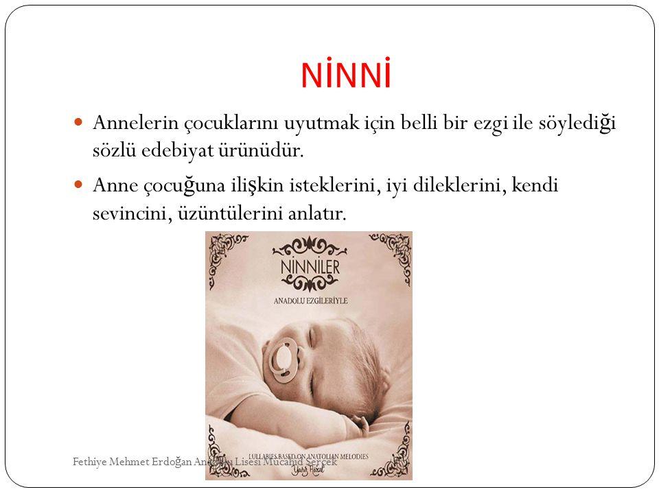 NİNNİ Annelerin çocuklarını uyutmak için belli bir ezgi ile söylediği sözlü edebiyat ürünüdür.