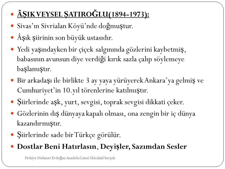 ÂŞIK VEYSEL ŞATIROĞLU(1894-1973):