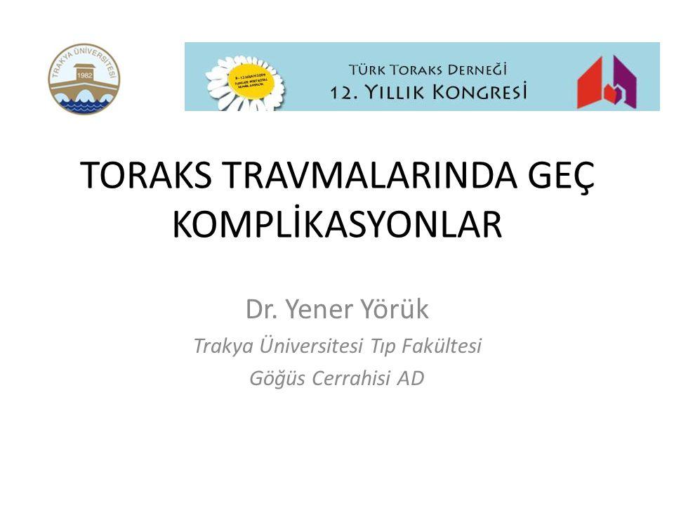 TORAKS TRAVMALARINDA GEÇ KOMPLİKASYONLAR