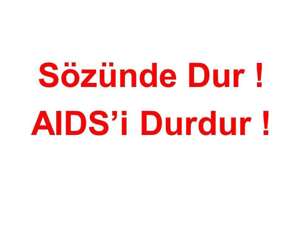 Sözünde Dur ! AIDS'i Durdur !